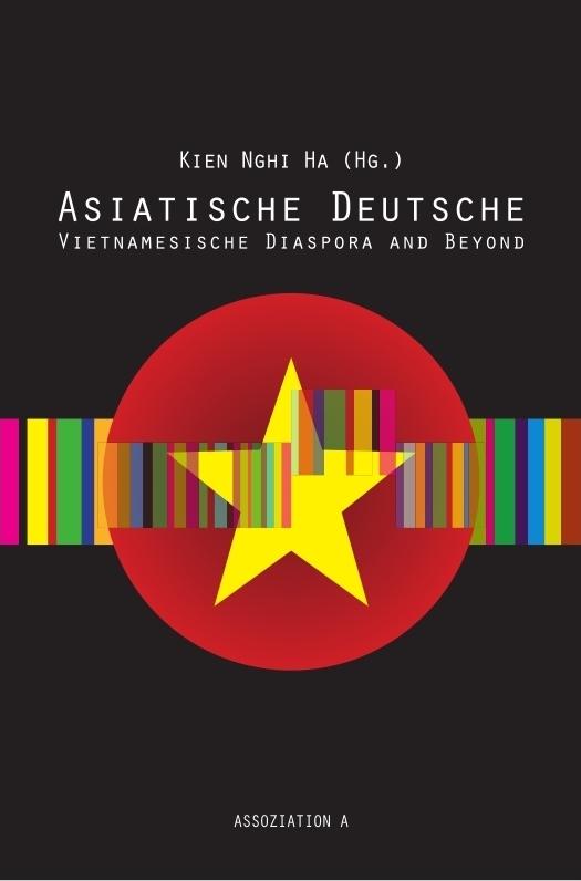 Cover des Sammelbandes Asiatische Deutsche, herausgegeben von Kien Nghi Ha. Gelber Stern auf rotem Untergrund in Anlehnung an die vietnamesische Flagge, mit bunten Streifen quer drüber gelegt. Schwarzer Hintergrund.